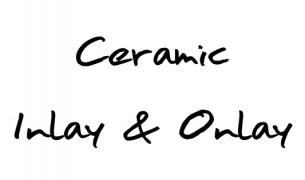 Ceramic Inlay & Onlay
